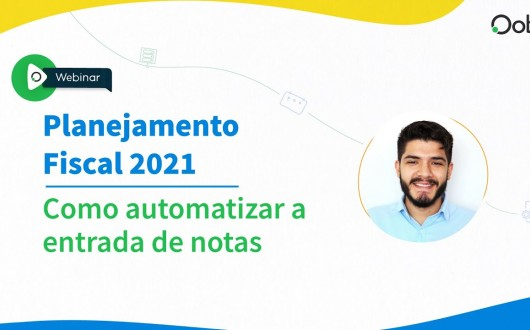 Webinar | Planejamento 2021: Como automatizar a entrada de notas